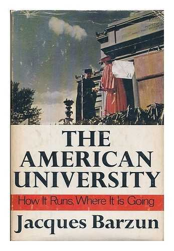 9780060102340: The American University: How It Runs, Where It Is Going.