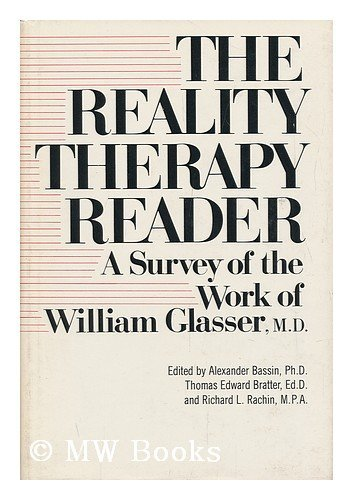 9780060102388: The Reality Therapy Reader: A Survey of the Work of William Glassner, M.D.