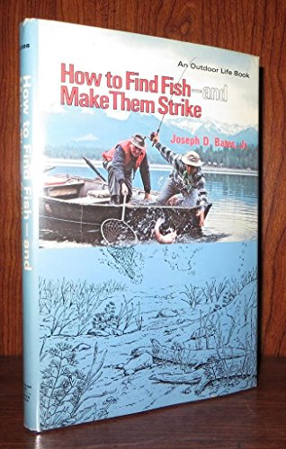 How to Find Fish - and Make: Joseph D. Bates