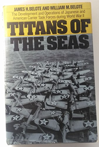 9780060102784: Titans of the seas: The development and operations of Japanese and American carrier task forces during World War II