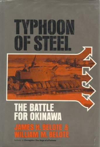 Typhoon of Steel: The Battle for Okinawa: Belote, James H./Belote, William M.