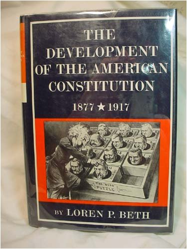 9780060103149: The development of the American Constitution, 1877-1917, (The New American Nation series)