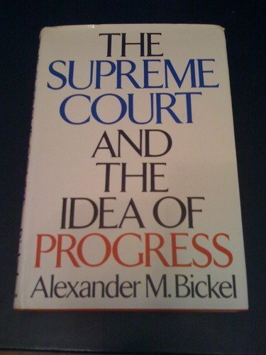9780060103187: The Supreme Court and the Idea of Progress