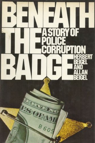 9780060103231: Beneath the badge: A story of police corruption