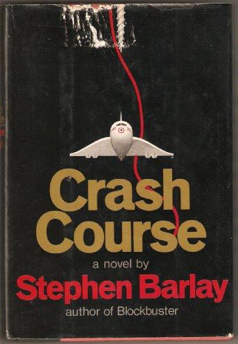 Crash course: A novel: Barlay, Stephen