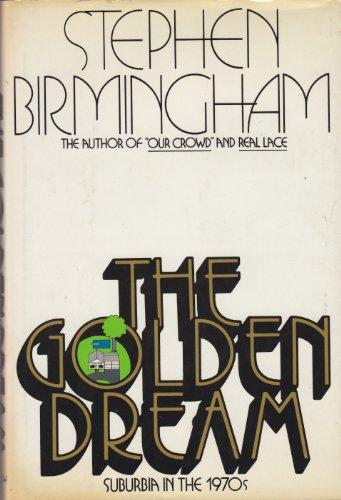 9780060103347: The Golden Dream: Suburbia in the Seventies