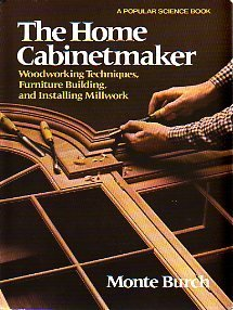 9780060103491: The home cabinetmaker: Woodworking techniques, furniture building, and installing millwork