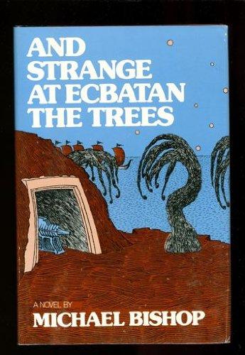 9780060103521: And strange at Ecbatan the trees: A novel