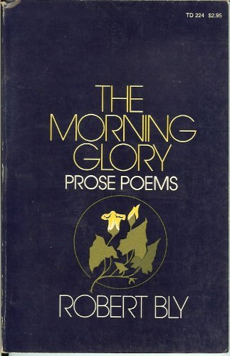 9780060103675: The morning glory: Prose poems
