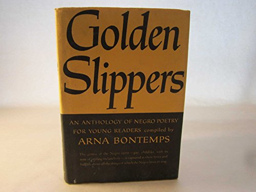 Golden Slippers: An Anthology of Negro Poetry for Young Readers: Arna Wendell Bontemps