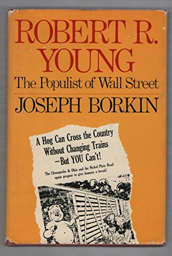 9780060103996: Robert R.Young: The Populist of the Wall Street