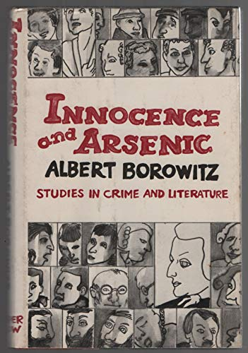 9780060104139: Innocence and Arsenic: Studies in Crime and Literature