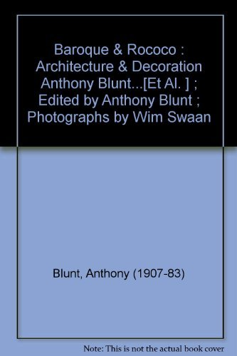 9780060104177: Baroque & Rococo : Architecture & Decoration Anthony Blunt...[Et Al. ] ; Edited by Anthony Blunt ; Photographs by Wim Swaan