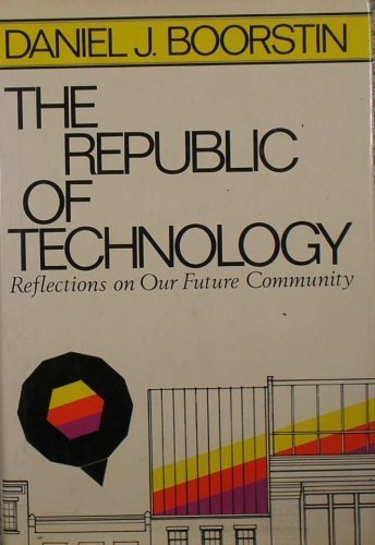 9780060104283: The republic of technology: Reflections on our future community