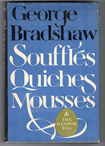 9780060104511: Souffles, Quiches, Mousses and the Random Egg