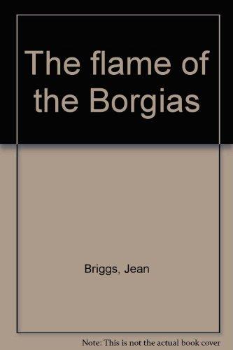 9780060104634: Title: The flame of the Borgias