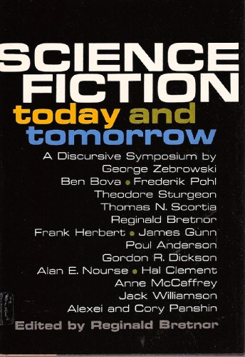 9780060104672: Science fiction, today and tomorrow; a discursive symposium, by Ben Bova [and others] Edited by Reginald Bretnor