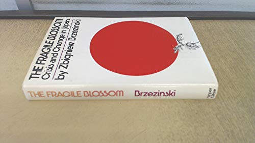 9780060104689: The Fragile Blossom: Crisis and Change in Japan
