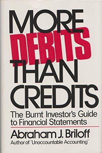 More Debits Than Credits: The Burnt Investor's: Abraham J. Briloff