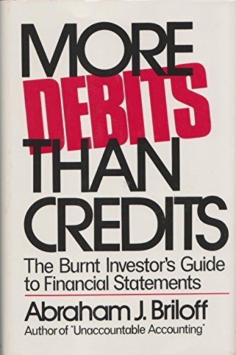More Debits Than Credits: The Burnt Investor's Guide to Financial Statements: Briloff, Abraham ...