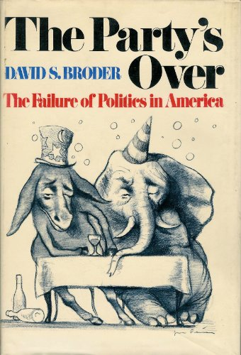 9780060104832: The Party's Over - The Failure of Politics in America