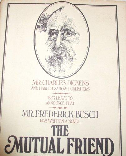The Mutual Friend: FREDERICK BUSCH