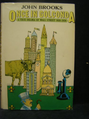 9780060105341: Once in Golconda: A True Drama of Wall Street 1920-1938