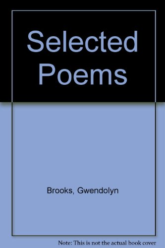 Selected Poems: Brooks Gwendolyn