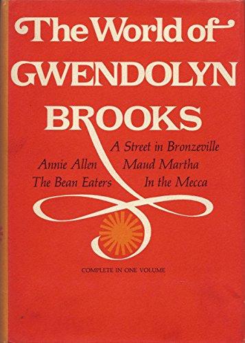 THE WORLD OF GWENDOLYN BROOKS.: Brooks, Gwendolyn.