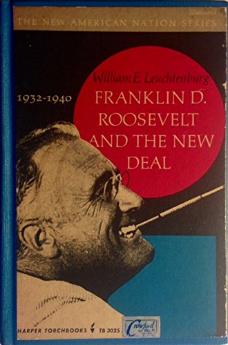 9780060105419: Franklin D. Roosevelt and the New Deal, 1932-1940