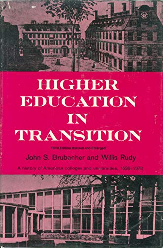 Higher Education in Transition: A History of American Colleges and Universities, 1636-1976: ...