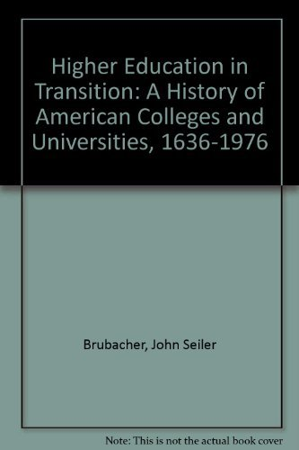 9780060105488: Higher Education in Transition: A History of American Colleges and Universities, 1636-1976