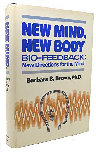 New Mind, New Body: Bio Feedback: New: Brown, Barbara B.