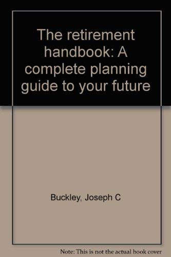 9780060105686: The retirement handbook: A complete planning guide to your future