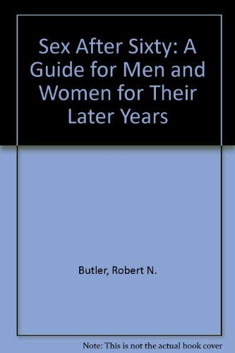 9780060105938: Sex After Sixty: A Guide for Men and Women for Their Later Years