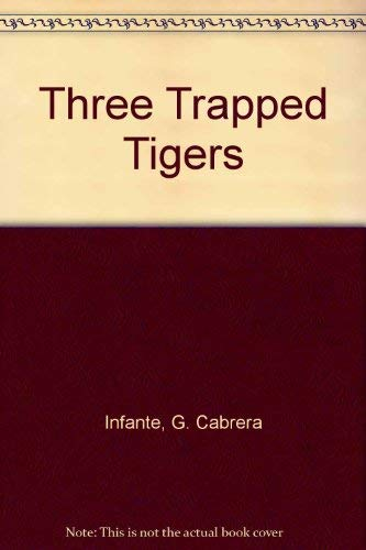Three Trapped Tigers (0060105941) by G. Cabrera Infante