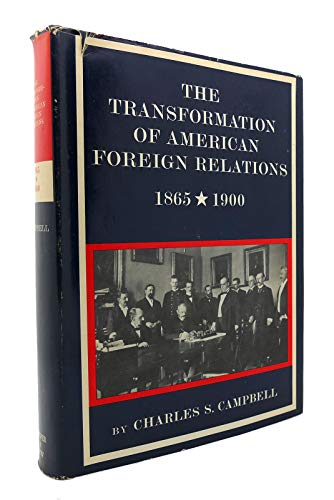 9780060106188: The transformation of American foreign relations 1865-1900 (The new American nation series)