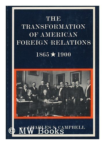 9780060106188: The transformation of American foreign relations, 1865-1900 (The New American nation series)