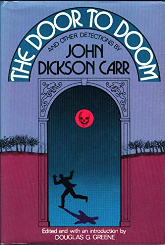 The Door to Doom, and Other Detections: Carr, John Dickson
