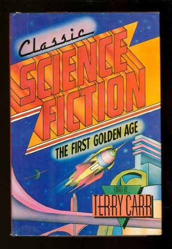 Classic Science Fiction: The First Golden Age: Carr, Terry
