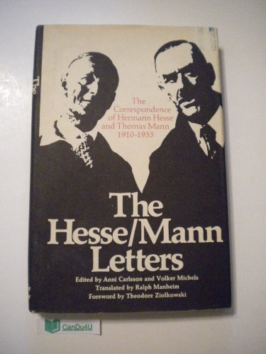 The Hesse/Mann Letters. The Correspondence of Hermann Hesse and Thomas Mann, 1910-1955.: Hesse...
