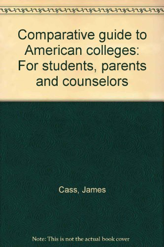 9780060106577: Comparative guide to American colleges: For students, parents and counselors