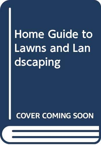 9780060106973: Home Guide to Lawns and Landscaping