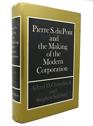 9780060107017: Pierre S. Du Pont and the Making of the Modern Corporation