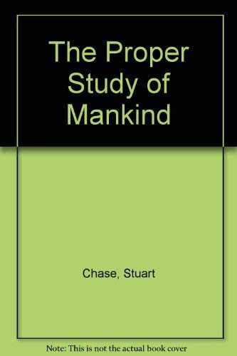 9780060107208: The Proper Study of Mankind