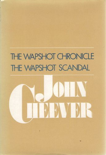 9780060107413: The Wapshot chronicle ; [and], The Wapshot scandal