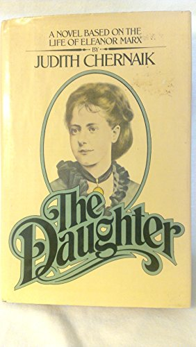 9780060107574: The daughter: A novel based on the life of Eleanor Marx