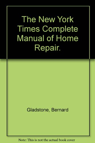 9780060107758: The New York Times Complete Manual of Home Repair.