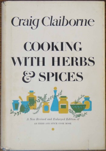 9780060107840: Cooking with Herbs and Spices