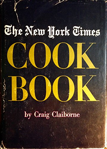 The Original New York Times Cook Book: Craig Claiborne, Editor
